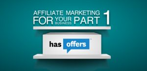 Affiliate Marketing for Your Business, Part 1