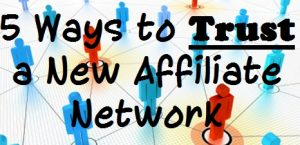 5 Ways to Trust a New Affiliate Network