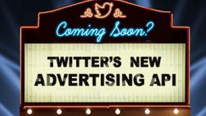 Coming Soon? Twitter's New Advertising API