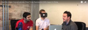 App Developer Conversations: How To Be Successful With Apps In China