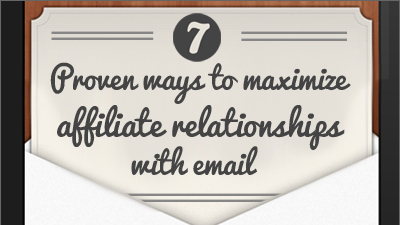 7 Proven Ways to Maximize Affiliate Relationships with Email