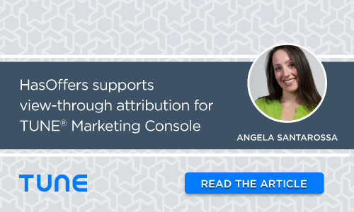 HasOffers Now Supports View-through Attribution for TUNE Attribution Analytics Marketers