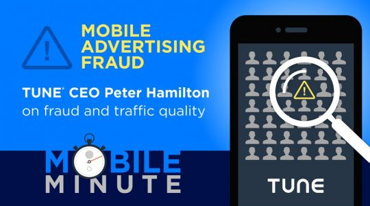 Mobile Minute: Mobile Ad Fraud, Traffic Quality, & Awkward Conversations