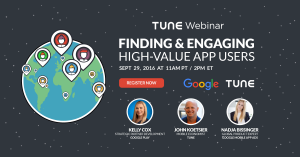 Google and TUNE webinar: Finding and engaging high-value app users