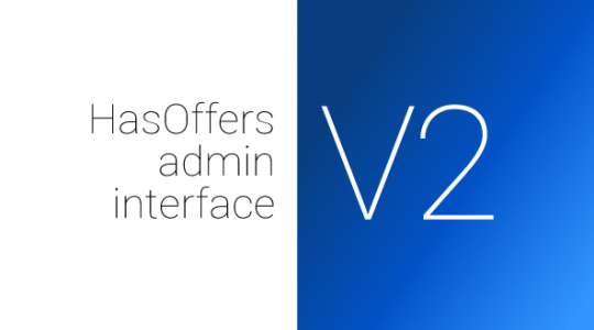 Get Hands-On with HasOffers Admin Interface V2