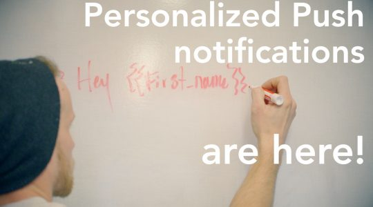 Introducing: Personalized Push & Enhanced Rich Notification Support