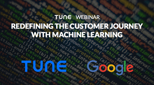 TUNE, Google, and AI: Redefining the customer journey with machine learning