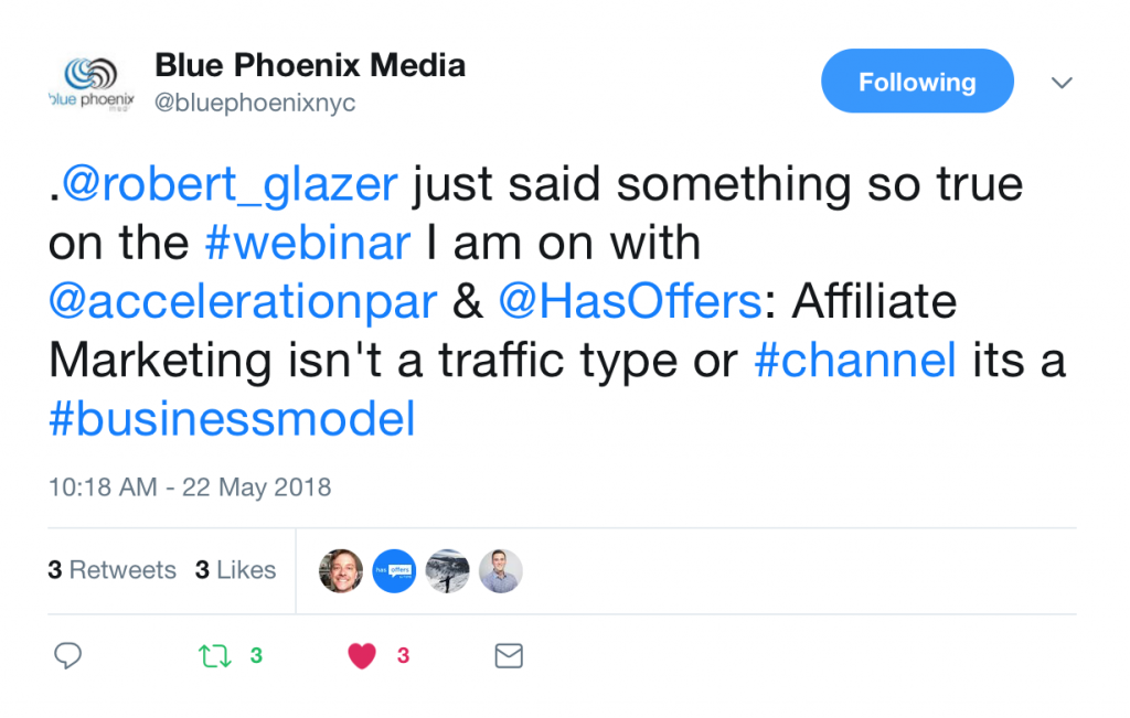 """.@robert_glazer just said something so true on the #webinar I am on with @accelerationpar & @HasOffers: Affiliate Marketing isn't a traffic type or #channel its a #businessmodel"" — @bluephoenixnyc"